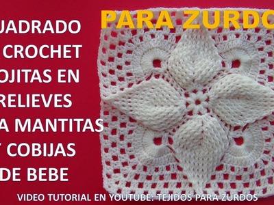 Para ZURDOS: Cuadrado a crochet paso a paso para mantitas y cobijas de bebe en hojas en relieves