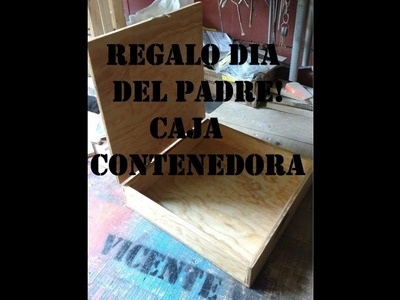 DIY Regalo para el dia del padre! caja contenedora