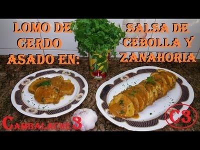 **LOMO DE CERDO ASADO (EN SALSA DE CEBOLLA Y ZANAHORIA) 1