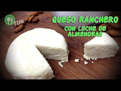 QUESO RANCHERO CON LECHE DE ALMENDRAS | Comer Vegano, TIPS.