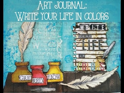 """Art Journal: """"Write your life in colors"""""""