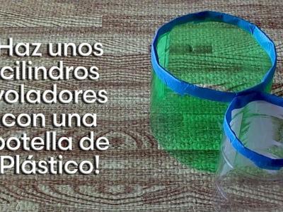 Como hacer un Cilindro volador con una botella de plastico