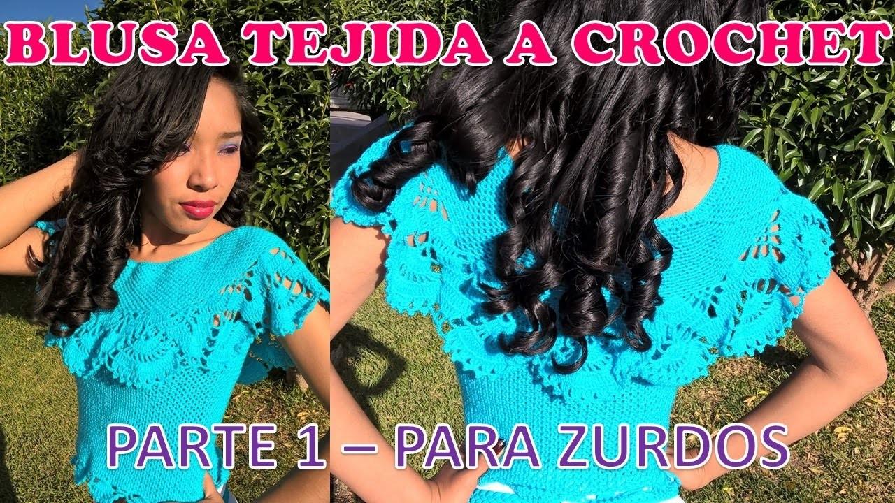 PARA ZURDOS: Blusa tejida a crochet PARTE1 paso a paso TALLA M