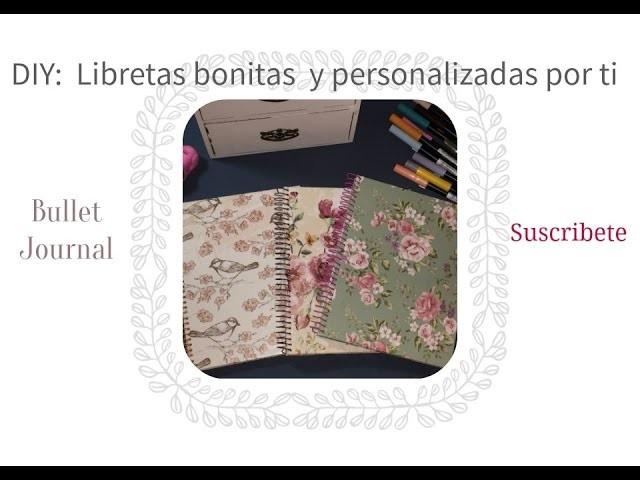 DIY:  Libretas bonitas  y personalizadas por ti