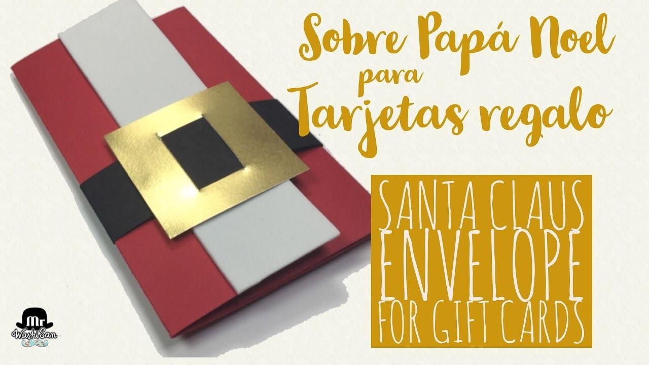 Sobre papá noel para tarjetas regalo - Santa Claus envelope for gift cards