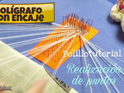 Bolígrafo con Encaje - Bolillotutorial 2 Realización Puntos. Raquel M. Adsuar Bolillotuber