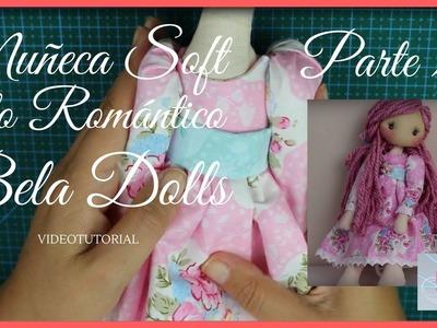 Como hacer una  Muñeca Soft Romántica Parte 2 - Bela Dolls - Como hacer un vestido para muñeca