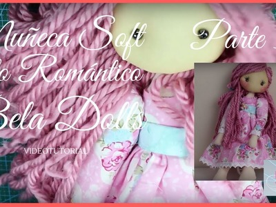 Como hacer una  Muñeca Soft Romántica Parte 3 - Bela Dolls - Poner el pelo a muñeca de trapo