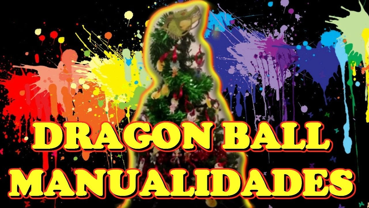 Dragon Ball Manualidades Como Hacer un Arbol de Navidad