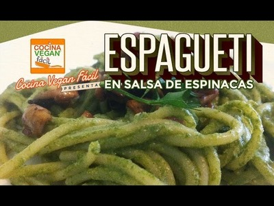 Espagueti en salsa de espinaca - Cocina Vegan Fácil (Reeditado)