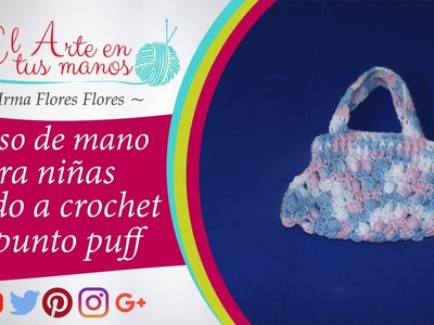 Bolso de mano para niñas  tejido a crochet con el punto puff fácil de tejer paso a paso