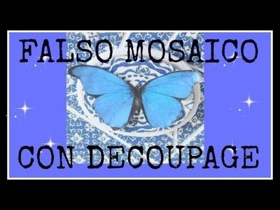 Falso mosaico con decoupage - Tutorial - DIY - Reciclado