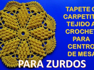 Para ZURDOS: tapete o carpeta a crochet en punto popcorn y pavo real paso a paso