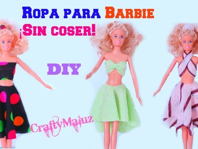 ♥ROPA PARA BARBIE SIN COSER | como hacer ropa para barbie sin coser y sin pegar