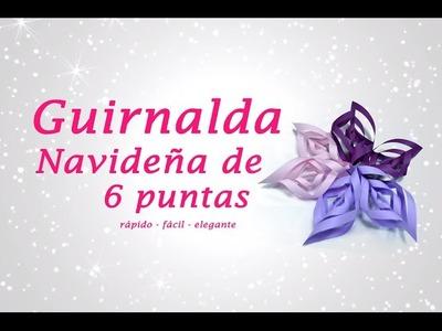 GUIRNALDA NAVIDEÑA DE 6 PUNTAS » Manualidades para Navidad