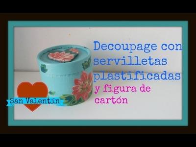Video colaborativo (ver link) - Cajita para regalar en San Valentín - Decoupage - Figura de cartón