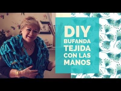 DIY - BUFANDA TEJIDA CON LAS MANOS , FACIL Y RAPIDA. DIY - SCARF WOVEN WITH HANDS, EASY AND FAST