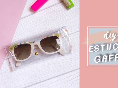 DIY estuche para gafas transparente #tutorial | Carolina Llano