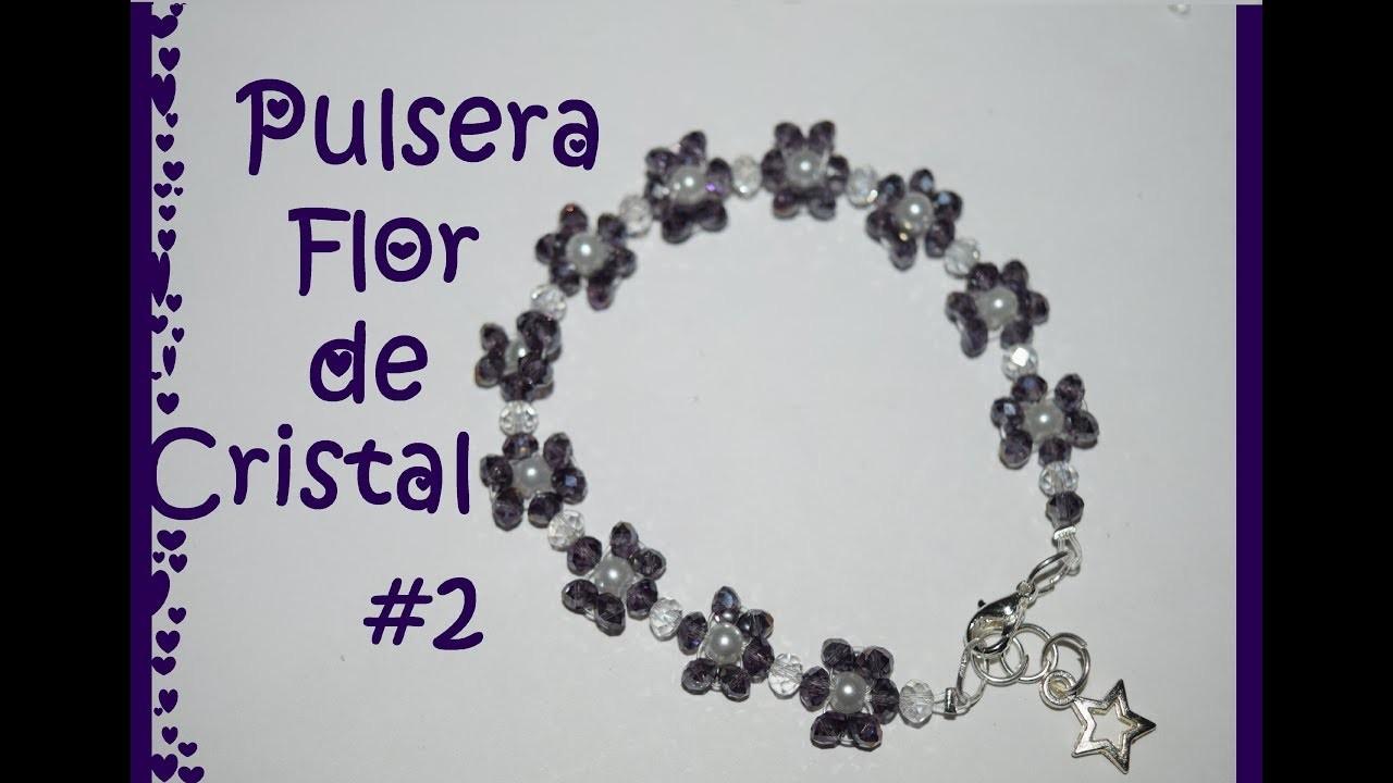 Pulsera Flor de Cristal #2 - Tutorial - DIY