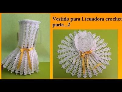 Vestido para licuadora a crochet  (parte 2)