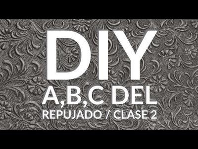 DIY - A,B,C, DEL REPUJADO : CLASE 2. A,B,C OF EMBOSSED: Class 2