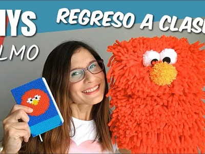 DIY de ELMO | REGRESO A CLASES 2017 | School supplies for Back to schoo