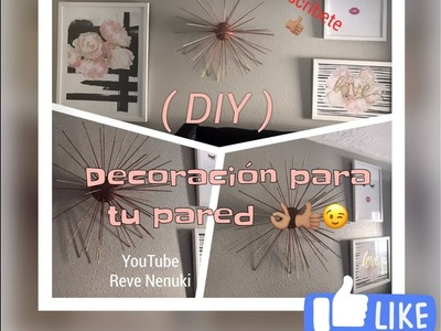 ( DIY ) DECORACION PARA LA PARED SUPER LINDO Y ECONOMICO ????????????????????????