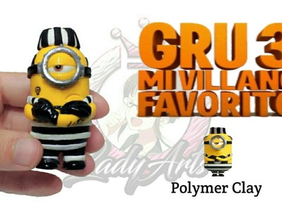 Minion | GRU3 | Mi Villano Favorito | Polymer Clay Tutorial