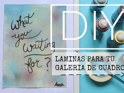 DIY - 3 LÁMINAS Y TIPS PARA CREAR GALERIA DE CUADROS | Lorena Gil