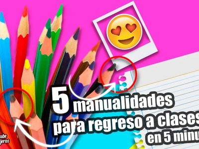 MANUALIDADES|5 MANUALIDADES PARA REGRESO A CLASES EN 5 MINUTOS