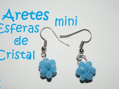 Aretes Mini Esfera de Cristal - Tutorial - DIY