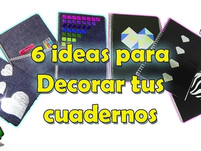 Decorate your notebooks - 6 Ideas Recycling - Ecobrisa DIY
