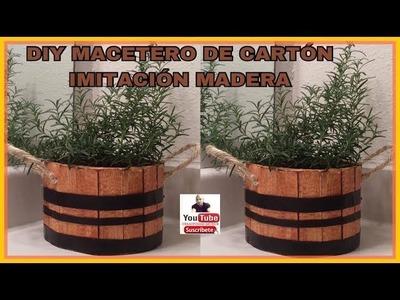 DIY MACETERO DE CARTON CON APARIENCIA DE MADERA