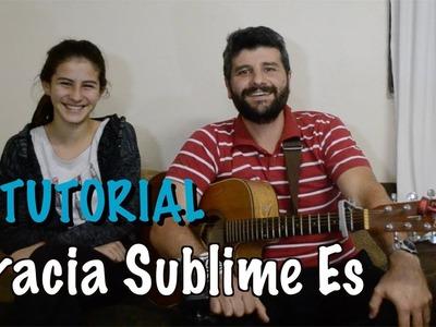 Gracia Sublime Es (Evan Craft) AL#342. Tutorial Guitarra (Sencillo)