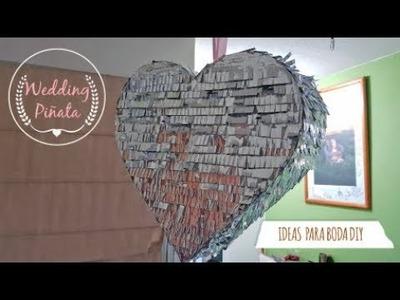 TUTORIAL Piñata para boda ,Wedding Piñata| Ideas para boda DIY