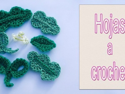 Cómo hacer hojas a crochet para unir o acompañar flores