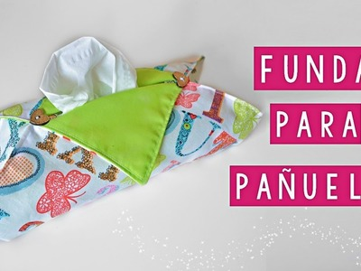 DIY - FUNDA PARA PAÑUELOS | TUTORIAL | Danii's Ways ♡