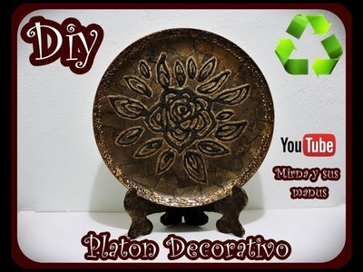 Diy. Platon Decorativo Mirna y sus manus. Decorative Platter Recycling
