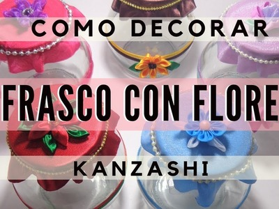 ????Frasco decorado con flores kanzashi???? Tutorial 26
