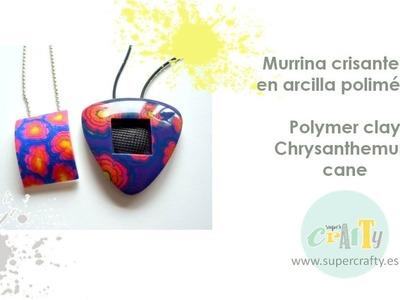 Murrina crisantemo en arcilla polimérica - Polymer clay chrysanthemum cane