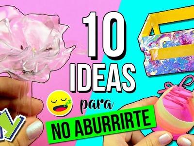¿¿TE ABURRES?? ¡¡¡YA NO!! * 10 IDEAS, Manualidades y DIY's Fáciles para HACER cuando ESTÁS ABURRIDO