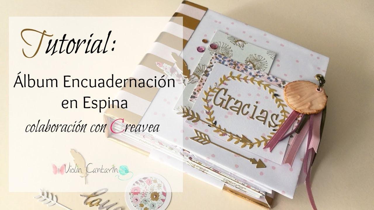 Álbum Encuadernación en Espina - Parte 1. Colaboración con Creavea. Tutorial de Scrapbook