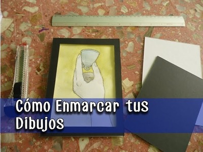 Cómo Poner Marco a tus Dibujos DIY | Dibustrador Art