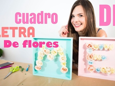 DIY: Cuadro letra de flores - Marcia Jones