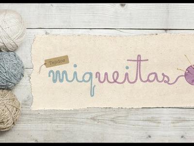 Bienvenidos a Tejidos Miqueitas!