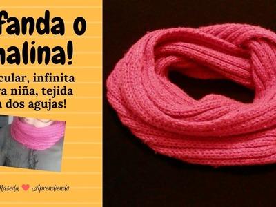Bufanda o chalina, circular infinita para niña, tejida con dos agujas!!