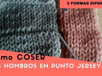 Como coser o unir los hombros en punto jersey.  2 formas diferentes!!!