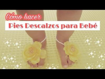 Cómo  hacer Pies Descalzos para Bebé