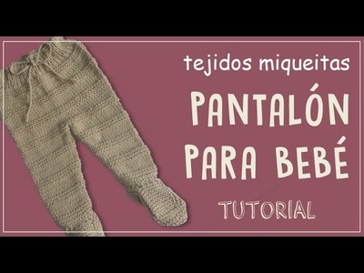 Cómo hacer un pantalón para bebé