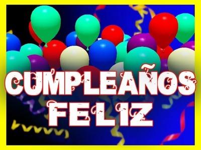 CUMPLEAÑOS FELIZ canción FELIZ CUMPLEAÑOS en español HAPPY BIRTHDAY ingles